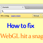 WebGL Hit a Snag Error
