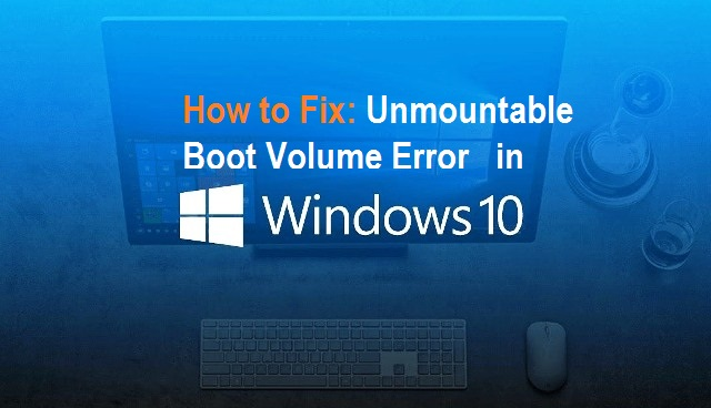 Unmountable Boot Volume Error in Windows 10