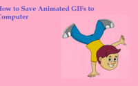 How to Save Animated GIFs to Computer