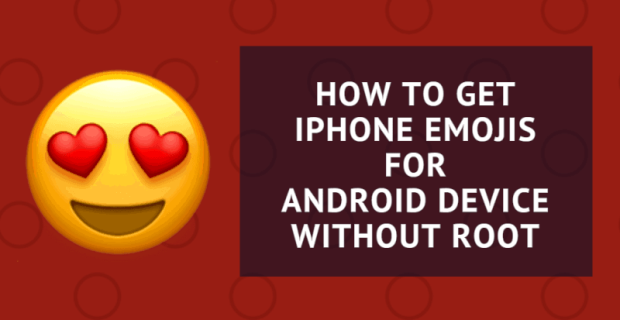 Get iPhone Emojis for Android (Root & No Root) 2018